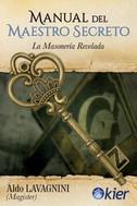 MANUAL DEL MAESTRO SECRETO. LA MASONERÍA REVELADA