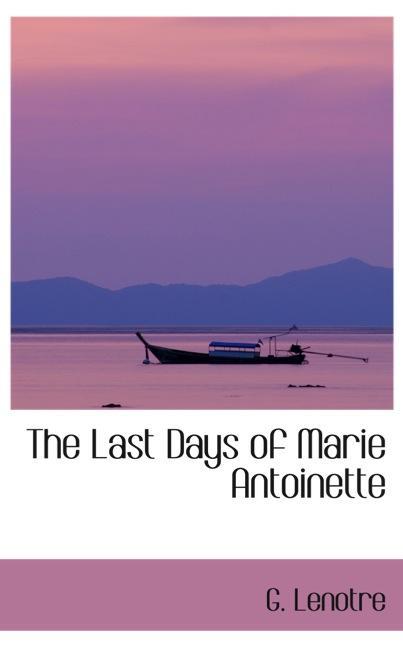 The Last Days of Marie Antoinette