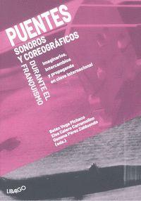 PUENTES SONOROS Y COREOGRÁFICOS DURANTE EL FRANQUISMO. IMAGINARIOS, INSTITUCIONES Y PROPAGANDA