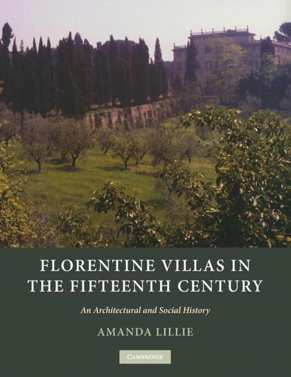 FLORENTINE VILLAS IN THE FIFTEENTH CENTURY