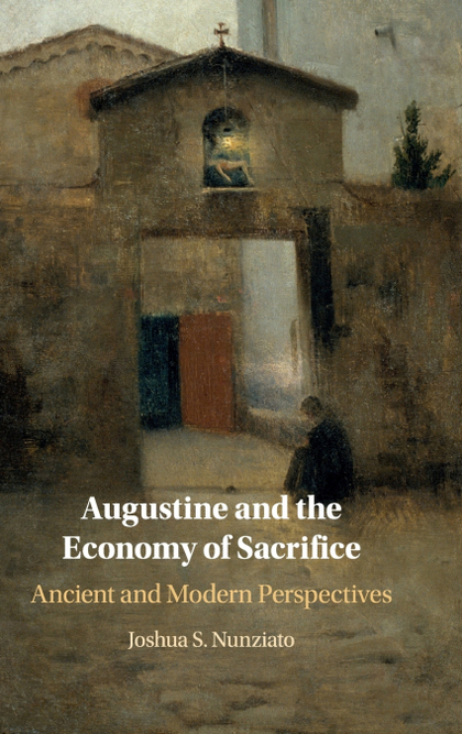 AUGUSTINE AND THE ECONOMY OF SACRIFICE