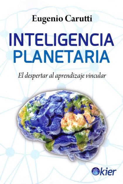 INTELIGENCIA PLANETARIA. EL DESPERTAR AL APRENDIZAJE VINCULAR