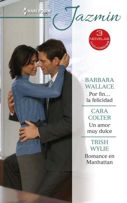 POR FIN? LA FELICIDAD; UN AMOR MUY DULCE; ROMANCE EN MANHATTAN.