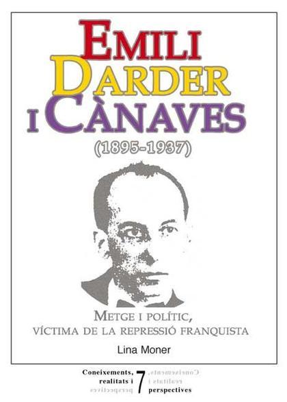 EMILI DARDER I CÀNAVES (1895-1937) : METGE I POLÍTIC, VÍCTIMA DE LA REPRESSIÓ FRANQUISTA