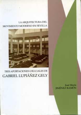 La arquitectura del movimiento moderno en Sevilla tres aportaciones cr