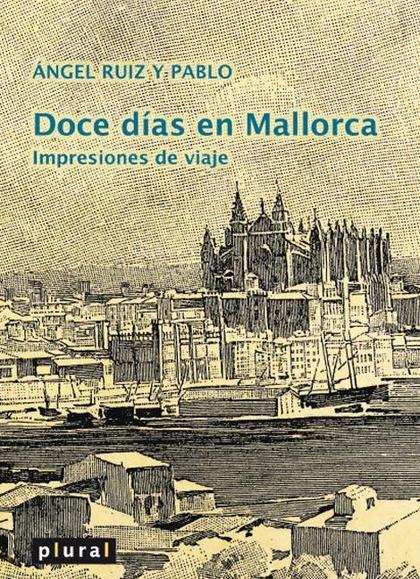 DOCE DÍAS EN MALLORCA : IMPRESIONES DE VIAJE
