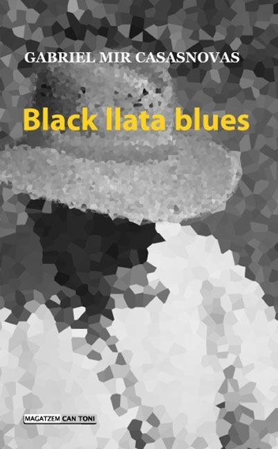 BLACK LLATA BLUES