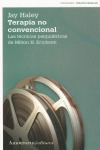 TERAPIA NO CONVENCIONAL NE. LAS TÉCNICAS PSIQUIÁTRICAS DE MILTON H. ERICKSON