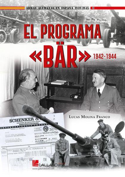EL PROGRAMA <<BÄR>>. ARMAS DE HITLER PARA LA ESPAÑA DE FRANCO (1942-1944)