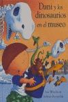DANI Y LOS DINOSAURIOS EN EL MUSEO