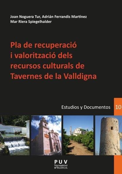 PLA DE RECUPERACIÓ I VALORITZACIÓ DELS RECURSOS CULTURALS DE TAVERNES DE LA VALLDIGNA