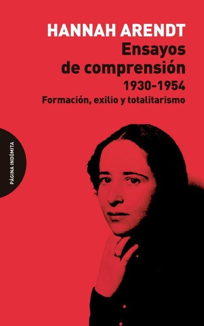 ENSAYOS DE COMPRENSIÓN, 1930-1954. FORMACIÓN, EXILIO Y TOTALITARISMO