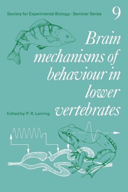 BRAIN MECHANISMS OF BEHAVIOUR IN LOWER VERTEBRATES