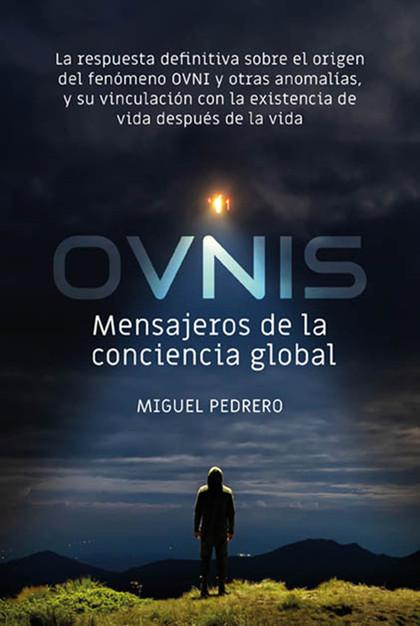 OVNIS: MENSAJEROS DE LA CONCIENCIA GLOBAL                                       LA RESPUESTA DE