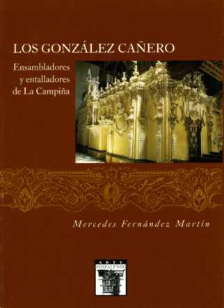LOS GONZÁLEZ CAÑERO : ENSAMBLADORES Y ENTALLADORES DE LA CAMPIÑA