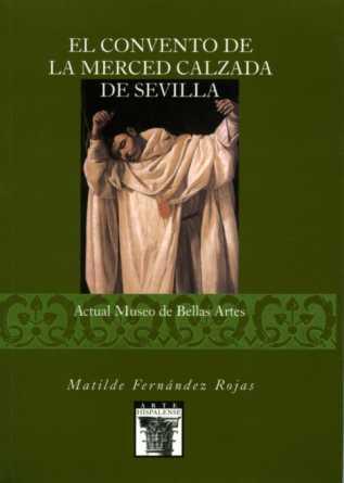 EL CONVENTO DE LA MERCED CALZADA DE SEVILLA : ACTUAL MUSEO DE BELLAS ARTES