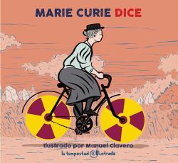 MARIE CURIE DICE.