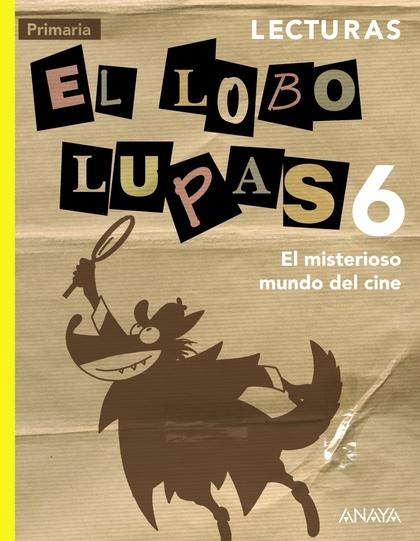 LECTURAS 6. EL MISTERIOSO MUNDO DEL CINE..