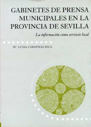 GABINETES DE PRENSA MUNICIPALES EN LA PROVINCIA DE SEVILLA: LA INFORMA