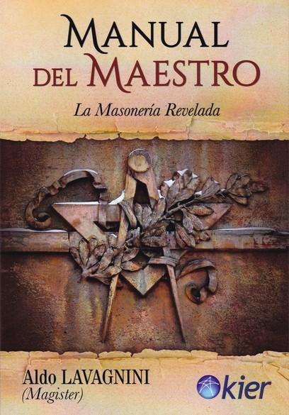 MANUAL DEL MAESTRO. LA MASONERÍA REVELADA