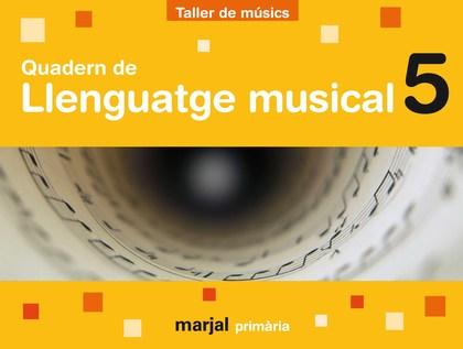 PROJECTE TALLER DE MÚSICS, LLENGUATGE MUSICAL, 5 EDUCACIÓ PRIMÀRIA. QUADERN