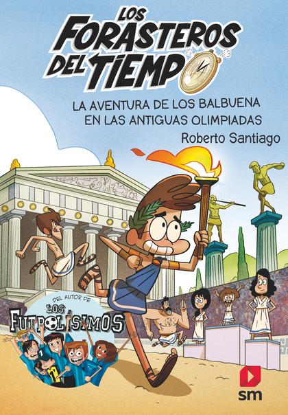 FORASTEROS DEL TIEMPO 8 AVENTURA DE LOS BALBUENA ANTIGUAS O
