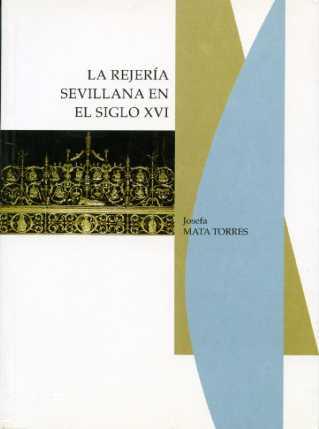 LA REJERÍA SEVILLANA EN EL SIGLO XVI