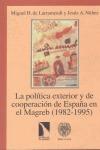 POLITICA EXTERIOR Y DE COOPERACION DE ESPAÑA MAGREB (1982-1995)