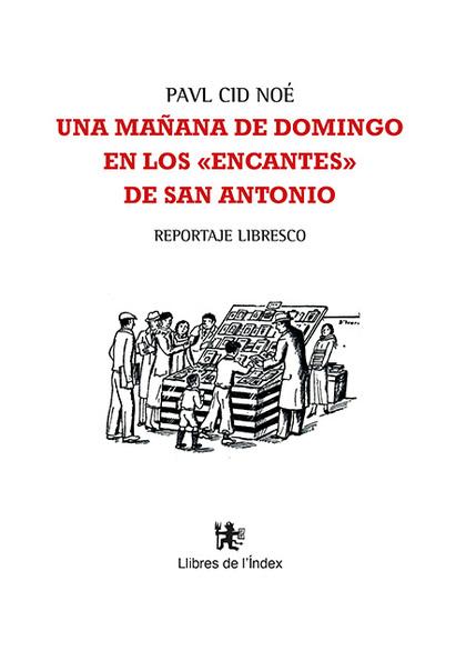 UNA MAÑANA DE DOMINGO EN LOS ´ENCANTES´ DE SAN ANTONIO. REPORTAJE LIBRESCO