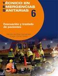 EVACUACIÓN Y TRASLADO DE PACIENTES. TECNICO EN EMERGENCIAS SANITARIAS 6