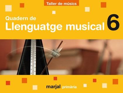 PROJECTE TALLER DE MÚSICS, LLENGUATGE MUSICAL, 6 EDUCACIÓ PRIMÀRIA. QUADERN
