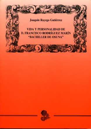 VIDA Y PERSONALIDAD DE D. FRANCISCO RODRÍGUEZ MARÍN, ´BALLICHER DE OSU