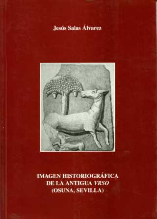 IMAGEN HISTORIOGRÁFICA DE LA ANTIGUA URSO OSUNA, SEVILLA