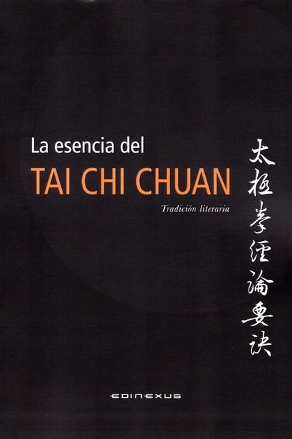 ESENCIA DEL TAI CHI CHUAN, LA. TRADICION LITERARIA
