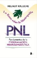 LA RANA SOBRE LA MANTEQUILLA: PNL : FUNDAMENTOS DE LA PROGRAMACIÓN NEU