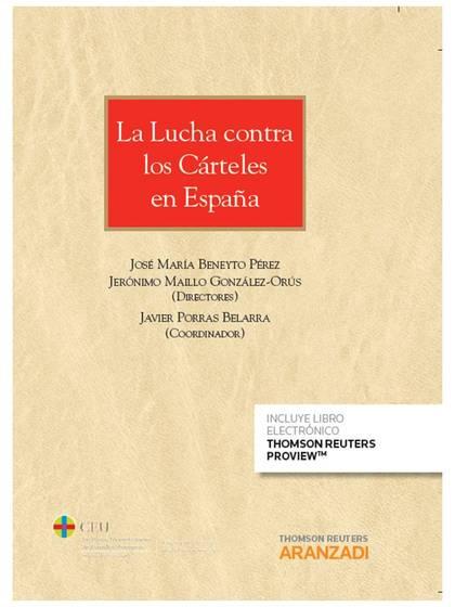LA LUCHA CONTRA LOS CÁRTELES EN ESPAÑA (PAPEL + E-BOOK).