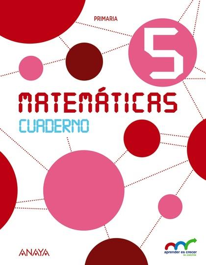 MATEMÁTICAS 5. CUADERNO..