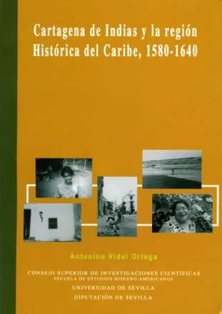 CARTAGENA DE INDIAS Y LA REGIÓN HISTÓRICA DEL CARIBE, 1580-1640