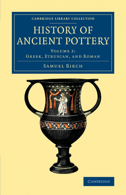 HISTORY OF ANCIENT POTTERY - VOLUME 2