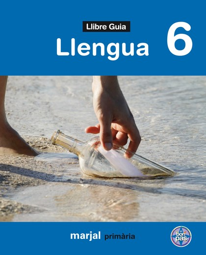 PROJECTE A BON PAS, LLENGUA, 6 EDUCACIÓ PRIMÀRIA, 3 CICLE. LLIBRE GUIA
