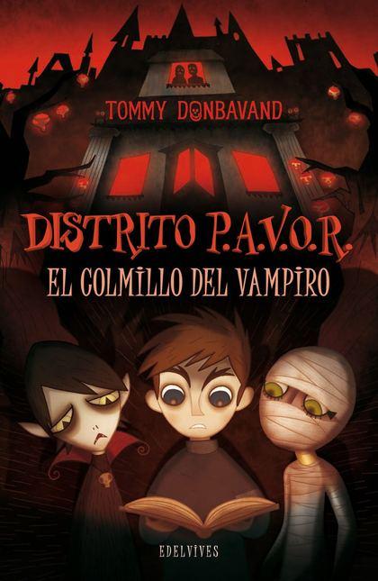 DISTRITO P.A.V.O.R. EL COLMILLO DEL VAMPIRO