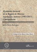 EL SISTEMA ELECTORAL DE LA REGIÓN DE MURCIA : REGULACIÓN, BALANCE, 1983-2015 Y PERSPECTIVAS