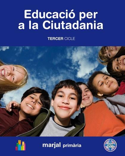 PROJECTE A BON PAS, EDUCACIÓ PER A LA CIUTADANIA, EDUCACIÓ PRIMÀRIA, 3 CICLE