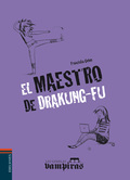 EL MAESTRO DE DRAKUNG-FU