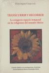TRANSCURRIR Y RECORRER: LA CATEGORIA ESPACIO-TEMPORAL EN LAS RELIGIONES DEL MUNDO CLÁSICO