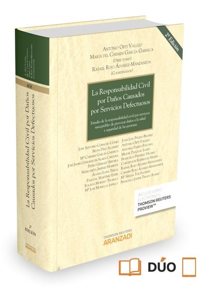 LA RESPONSABILIDAD CIVIL POR DAÑOS CAUSADOS POR SERVICIOS DEFECTUOSOS (PAPEL + E. ESTUDIO DE LA