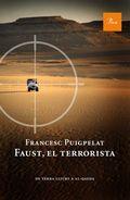 FAUST, EL TERRORISTA. DE TERRA LLIURE A AL-QAEDA
