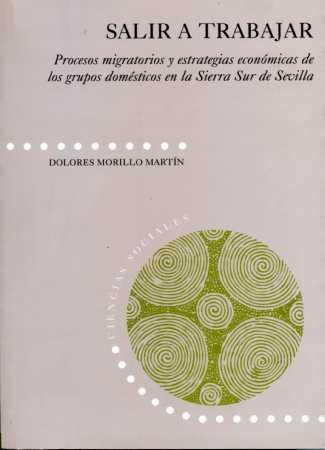 SALIR A TRABAJAR: PROCESOS MIGRATORIOS Y ESTRATEGIAS ECONÓMICAS DE LOS GRUPOS DOMÉSTICOS EN LA