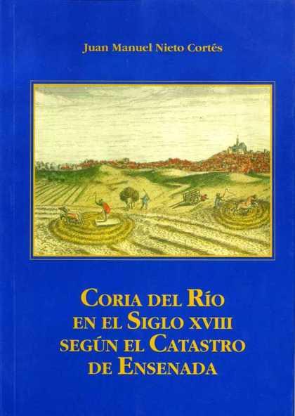 CORIA DEL RÍO EN EL SIGLO XVIII SEGÚN EL CATASTRO DE ENSENADA