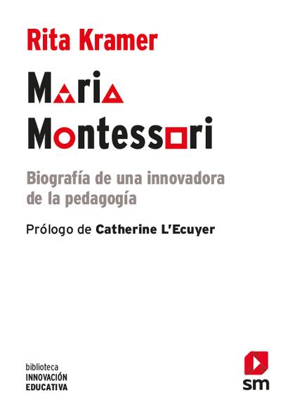 MARIA MONTESSORI                                                                BIOGRAFÍA DE UN